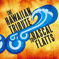 The Hawaiian Tribute to Rascal Flatts — Rick Cunha, CMH World