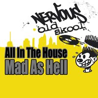 Mad As Hell — All In The House