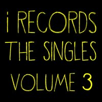 I Records: The Singles, Vol. 3 — Kevin Yost, STP, STP, Kevin Yost