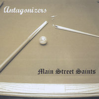 Antagonizers / Main Street Saints — Antagonizers & Main Street Saints