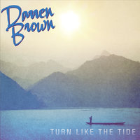 Turn Like the Tide — Darren Brown