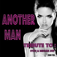 Another Man: Tribute to Itch, Megan Joy — Cris Tel