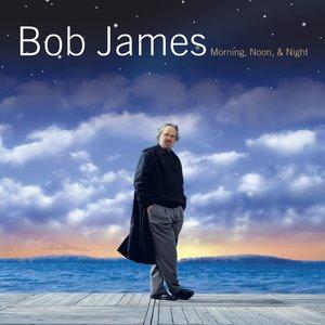 Bob James - Morning, Noon & Night
