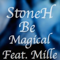 Be Magical (feat. Mille) — Mille, StoneH