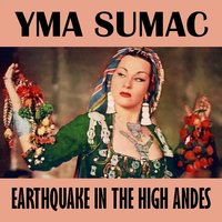 Earthquake in the High Andes — Yma Sumac