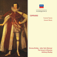 Coprario: Funeral Teares; Consort Music — Emma Kirkby, Anthony Rooley, The Consort of Musicke, John York Skinner
