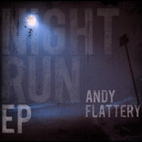 Night Run — Andy Flattery
