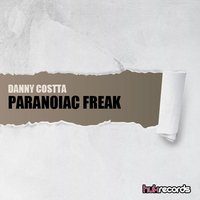 Paranoiac Freak — Danny Costta