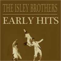 Early Hits — The Isley Brothers, Irving Berlin