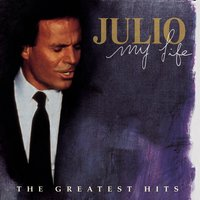 My Life: The Greatest Hits — Julio Iglesias