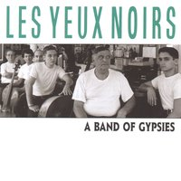 A Band of Gypsies — Les Yeux Noirs