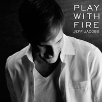 Play With Fire (feat. Tim Mission) - Single — Jeff Jacobs, Tim Mission