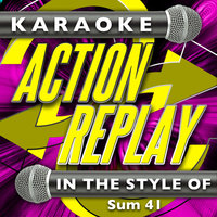 Karaoke Action Replay: In the Style of Sum 41 — Karaoke Action Replay