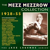The Mezz Mezzrow Collection 1928-55 — Mezz Mezzrow