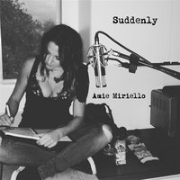 Suddenly — Amie Miriello