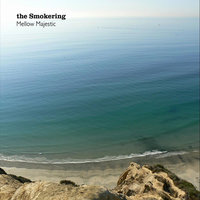 Mellow Majestic — The Smokering