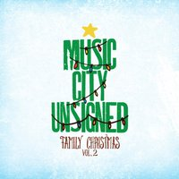 Music City Unsigned Family Christmas, Volume 2 — сборник