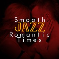 Smooth Jazz Romantic Times — Romantic Time