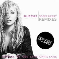 Sober Heart Remixes — Silje Svea