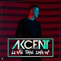 Love the Show — Akcent