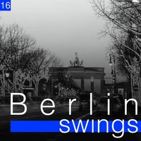 Berlin Swings, Vol. 16 — сборник