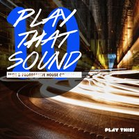 Play That Sound - Tech & Progressive House Collection, Vol. 10 — сборник