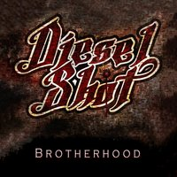 Brotherhood — Diesel Shot