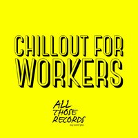 Chillout for Workers — сборник