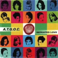 Repeated Love — A.T.G.O.C.