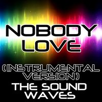 Nobody Love — The Soundwaves