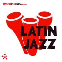 Cristal Records Presents: Latin Jazz — сборник