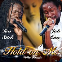 Hold on Me [feat. Jah Cure] — Jah Cure, Ras Slick