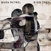Eyes Open — Snow Patrol