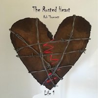 The Rusted Heart — Rob Thomsett