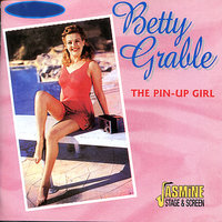 The Pin-Up Girl — Betty Grable