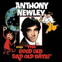 "Anthony Newley Sings ""The Good Old Bad Old Days"" — Anthony Newley"
