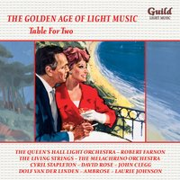 The Golden Age of Light Music: Table for Two — London Studio Orchestra, David Rose, Hoagy Carmichael, Ned Washington, David Rose Orchestra