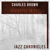 Dedicated to You — Charles Brown