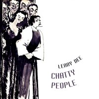 Chatty People — Lenny Dee