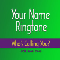 Who's Calling You Ringtones — Your Name Ringtone