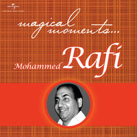 Magical Moments — Mohammed Rafi