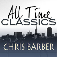 All Time Classics — Chris Barber