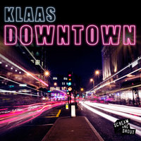 Downtown — Klaas
