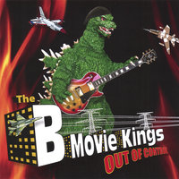 Out of Control — The B-Movie Kings