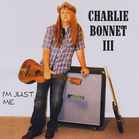 I'm Just Me (The Living Room Sessions) — Charlie Bonnet III