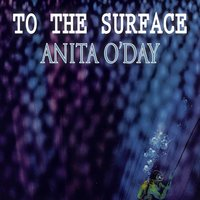To The Surface — Anita O'Day