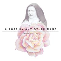 A Rose By Any Other Name — Ira Gershwin, Oscar Hammerstein II, Kurt Weill, Andrew Lloyd Webber, Edith Piaf, Francisco Tárrega