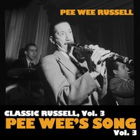 Classic Russell, Vol. 3: Pee Wee's Song, Vol. 3 — Pee Wee Russell