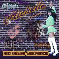 Fully Reloaded Amor Perfecto — Michelle Y Mystico