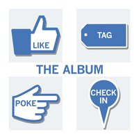 Like, Tag, Poke, Check In - The Album — сборник